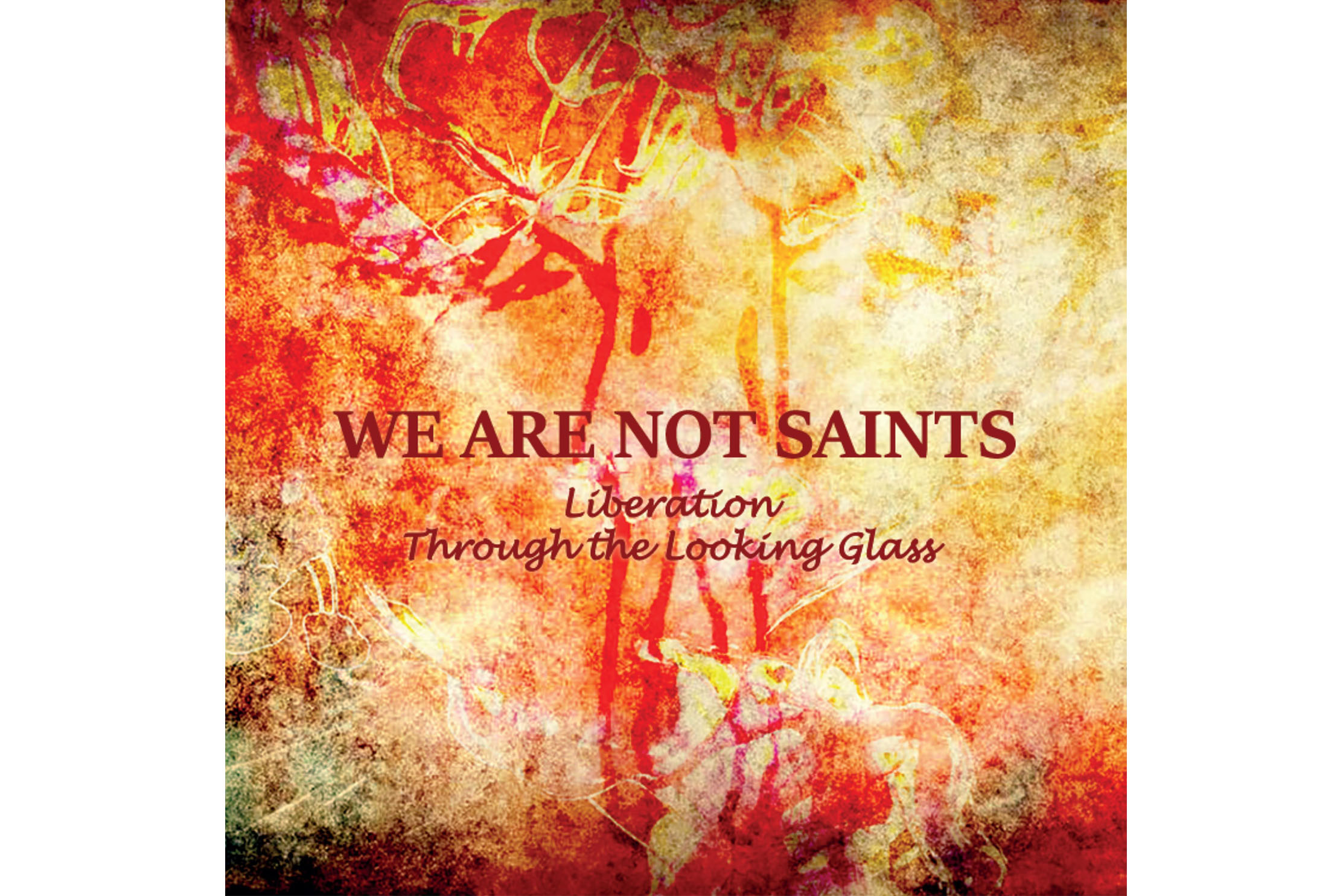 Continuing to help recovering addicts find healing in music making, We are Not Saints are about to release their compilation album, Liberation Through the Looking Glass