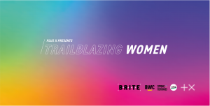 Plus X - Trailblazing Women